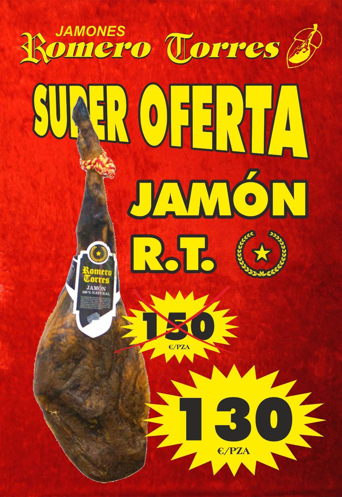SÚPER OFERTA JAMÓN R.T.